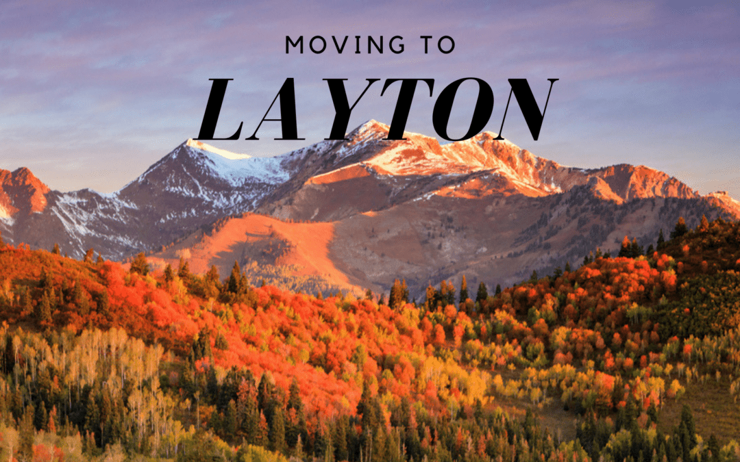 10 Important Things to Know Before Moving to Layton, UT