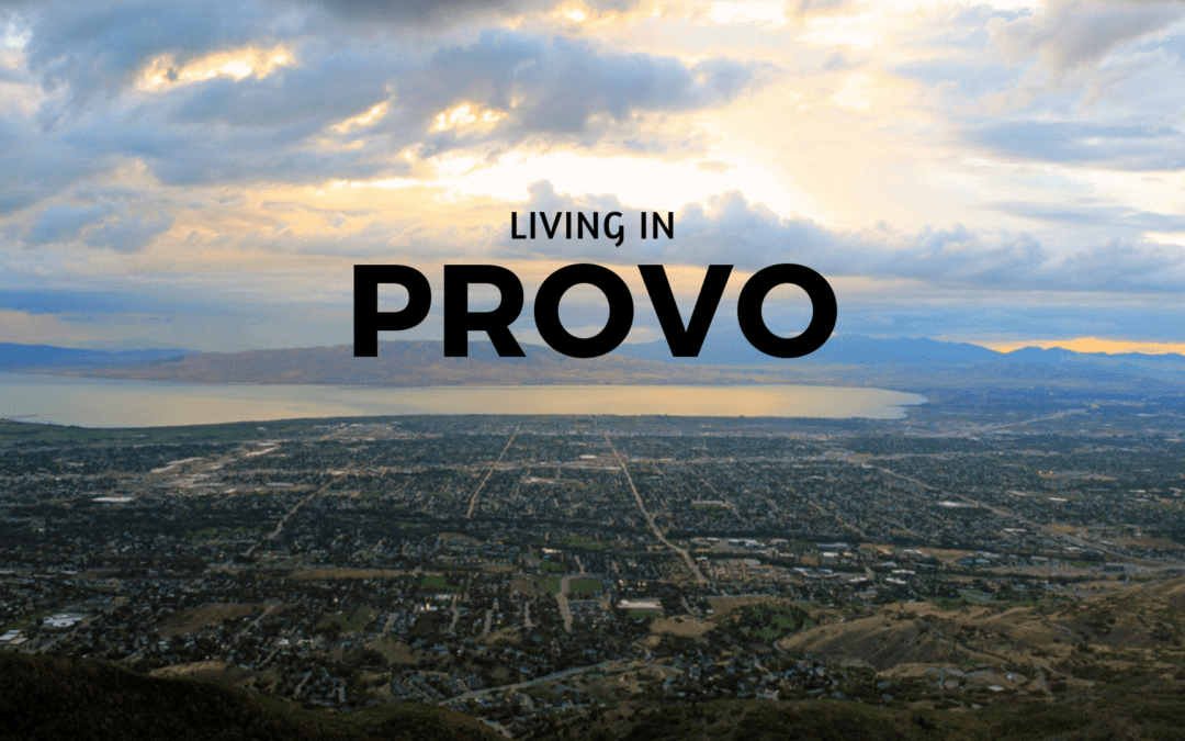 Should You Move to Provo, UT? | The Complete Guide