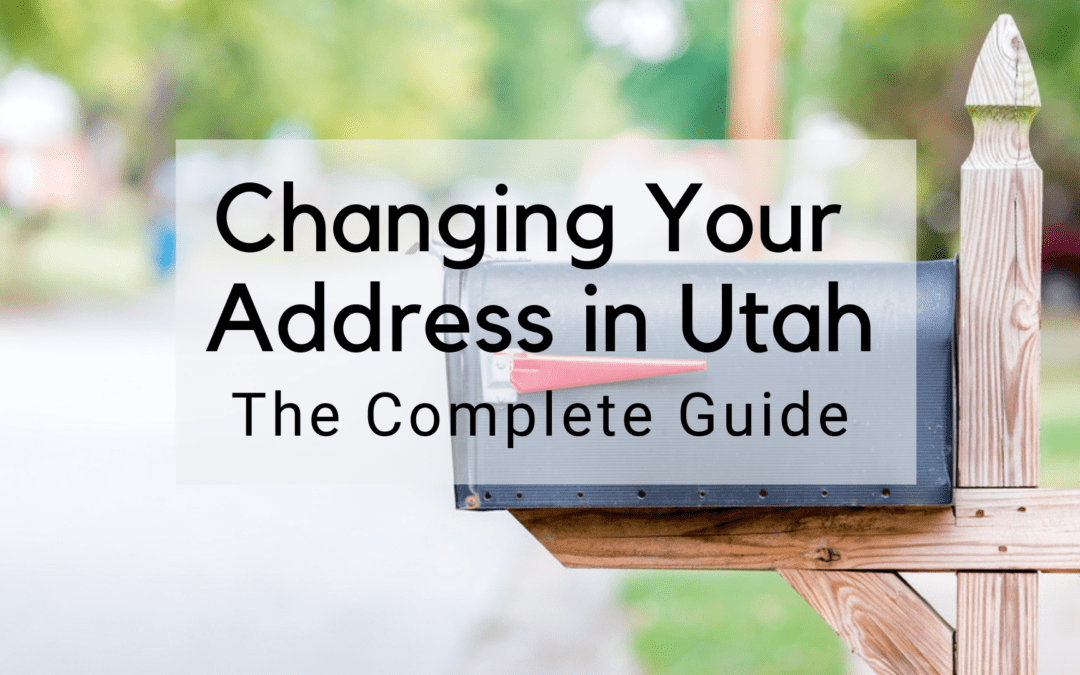 Changing Your Address in Utah | The Complete Guide