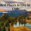 2019 Complete Guide — Best Places to Live in Utah