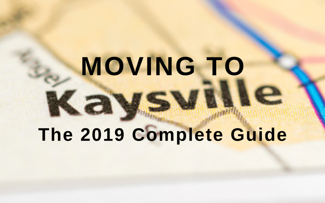 Moving to Kaysville, UT? | The 2019 Complete Guide