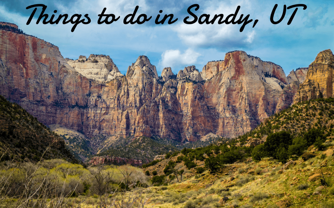 10 Things to do in Sandy, UT – The Complete Guide (2019)