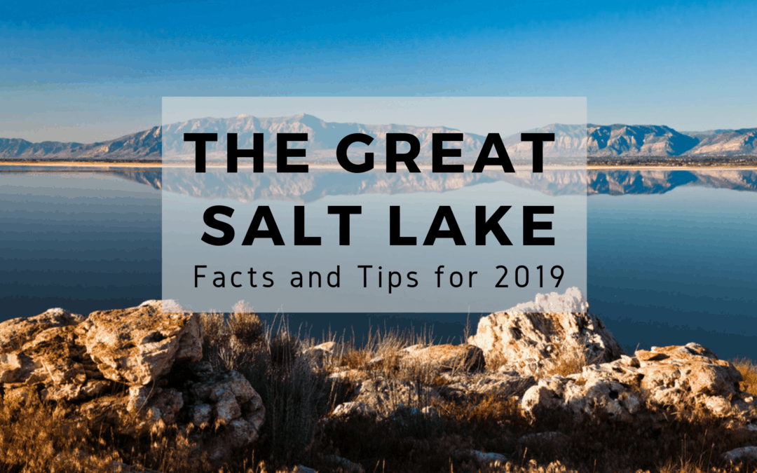 The Great Salt Lake – Facts & Tips (2019 Guide)