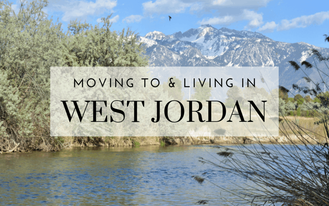 West Jordan, UT – 2019 Complete Guide to Moving & Living There