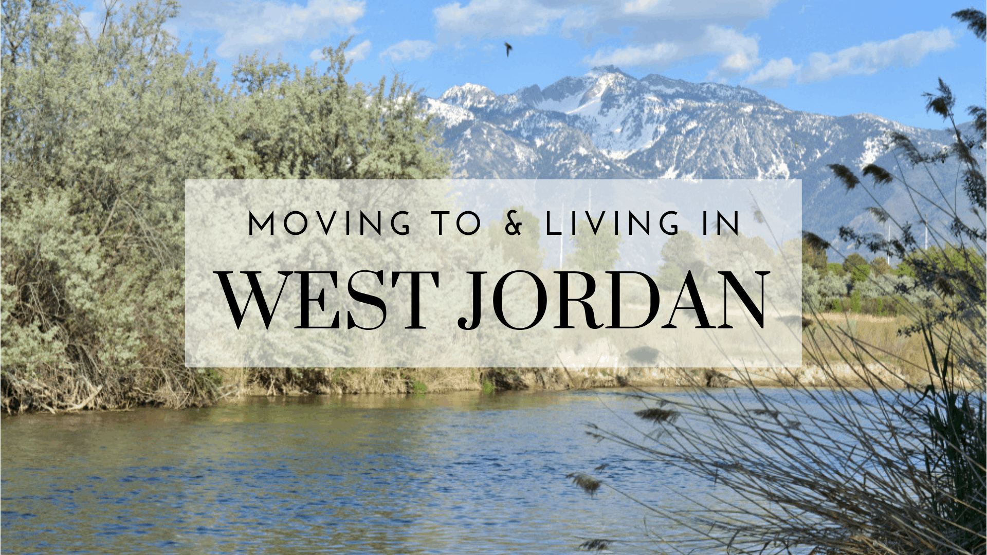 Jordan River - Moving to West Jordan