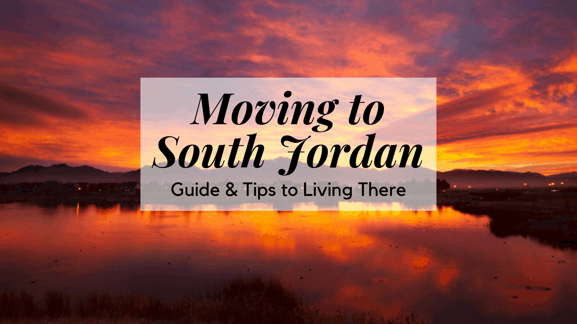 Moving to South Jordan - Guide & Tips to Living There