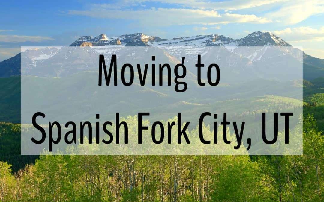 Living in Spanish Fork City UT | (2019) Moving to Spanish Fork City