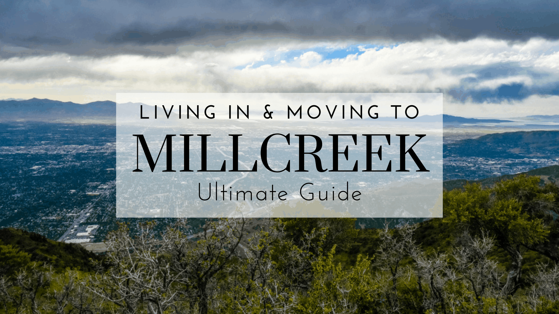 Living In & Moving To Millcreek, UT Ultimate Guide