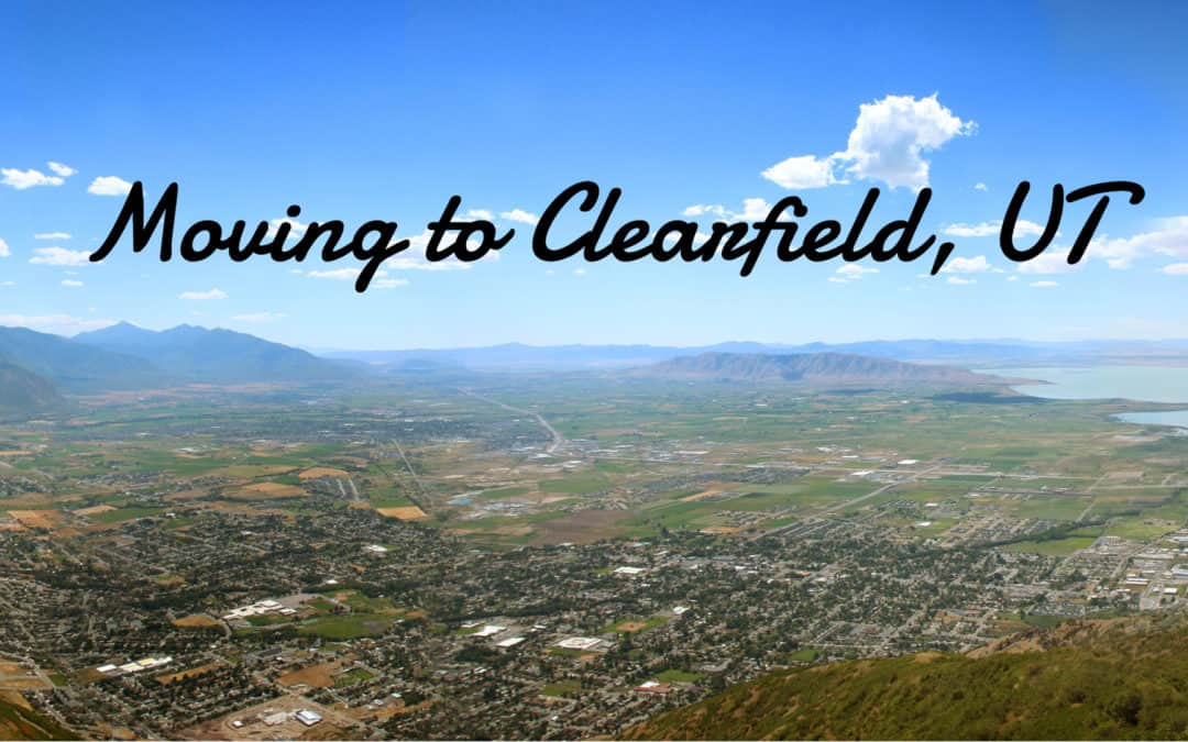Clearfield, UT | The (2019) Ultimate Living In & Moving To Guide