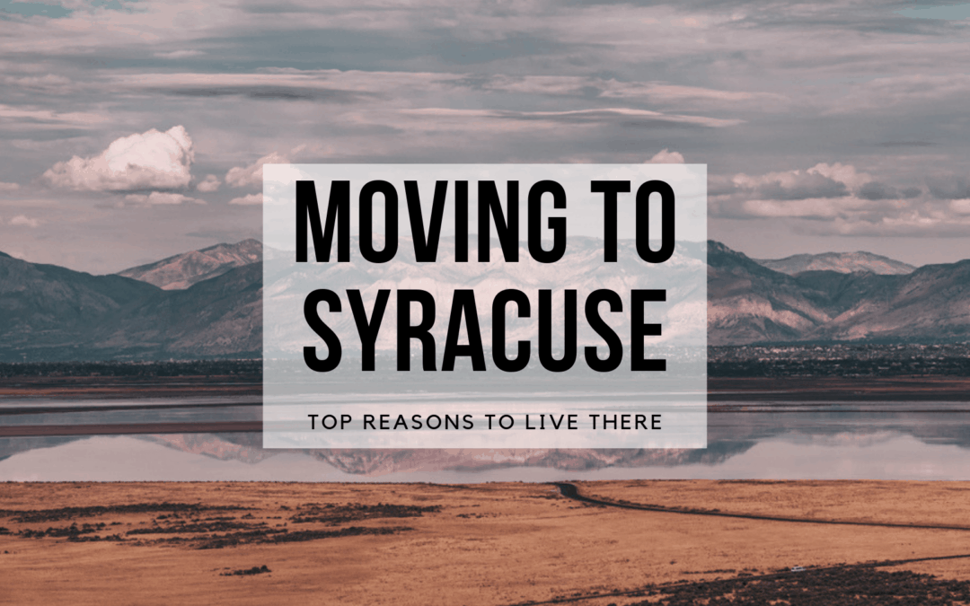 Moving To Syracuse, UT (2019) | Top Reasons to Live There | Wasatch Moving Company