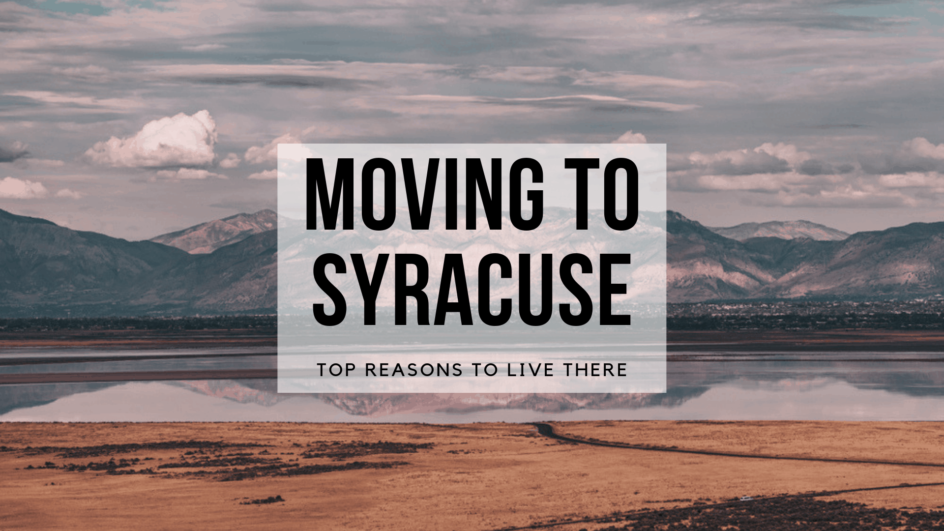 Moving To Syracuse - Top Reasons to Live There