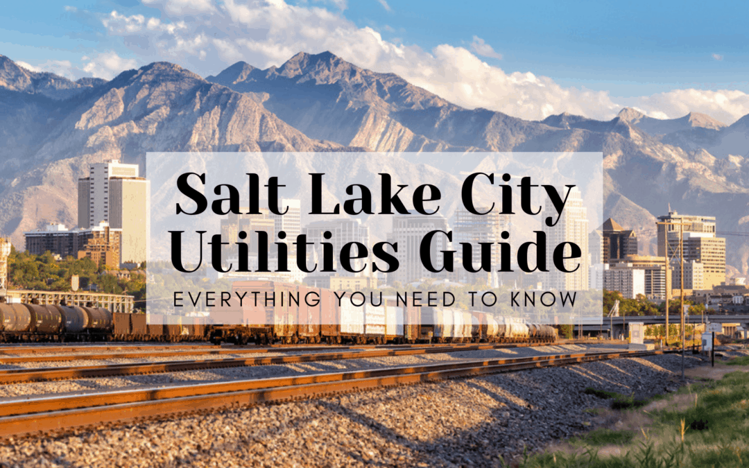 Salt Lake City Utilities Guide | EVERYTHING (2019) You Need To Know