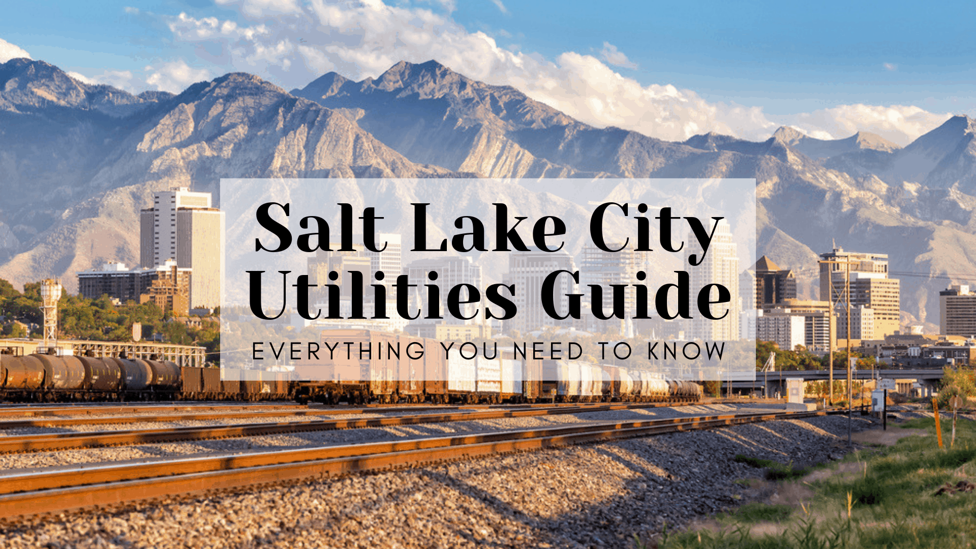 Salt Lake City Utilities Guide - Everything You Need to Know