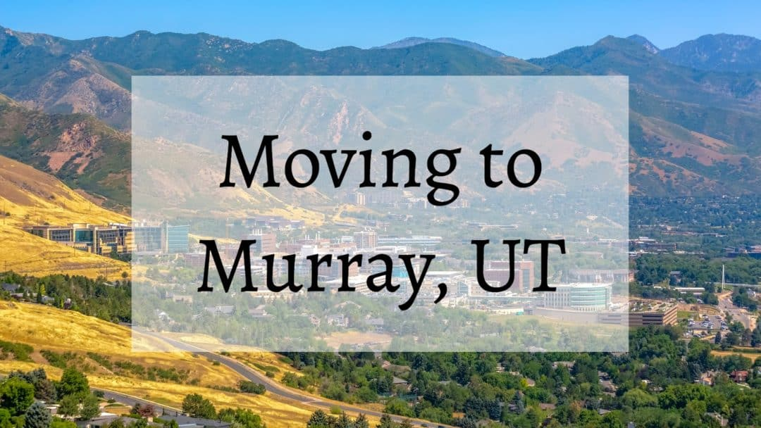 Living in Murray UT (2019) – SHOULD You Move There? | Wasatch Moving Company