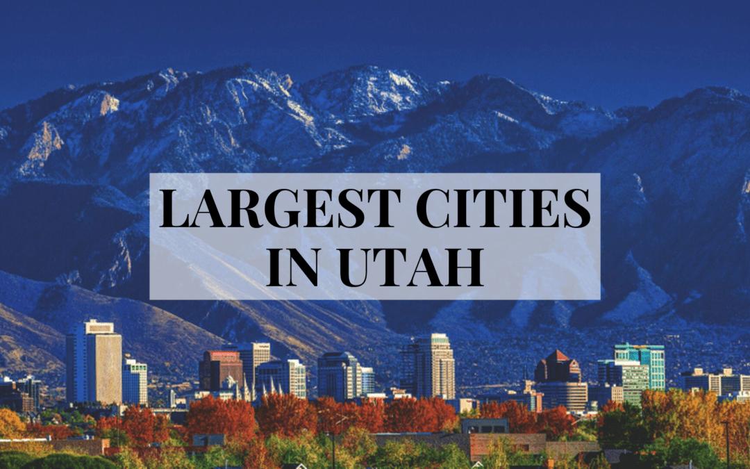 Largest Cities in Utah | Top Utah Cities by Population (2019)
