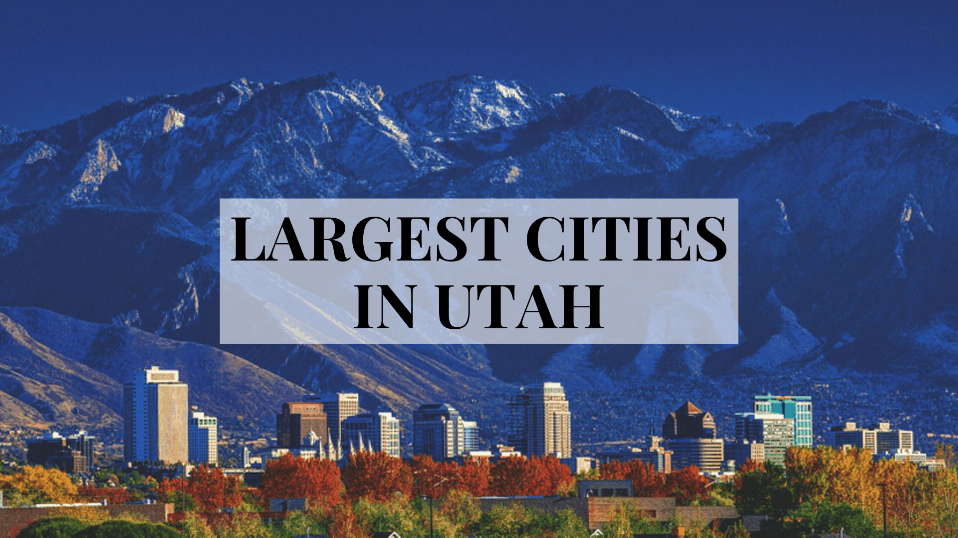 Largest Cities in Utah