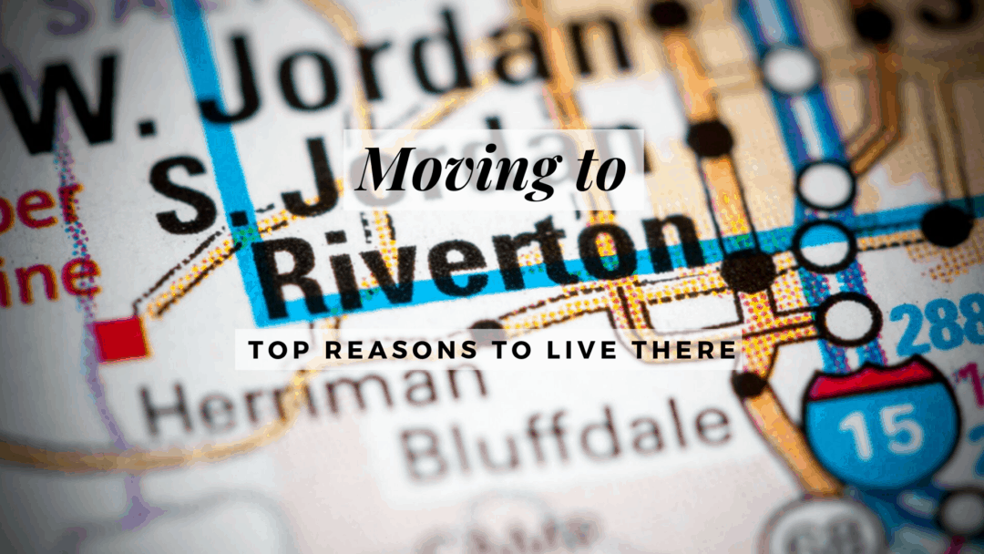 Moving To Riverton, UT (2019) | TOP REASONS to Live There