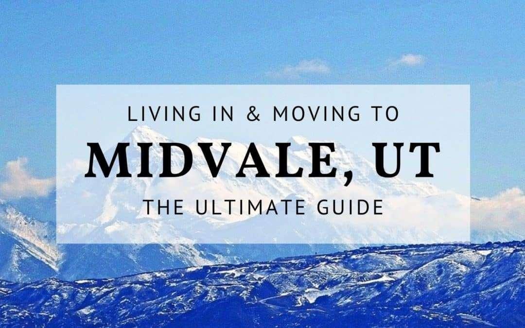Midvale UT ULTIMATE Guide (2019) | Living In & Moving To Midvale UT