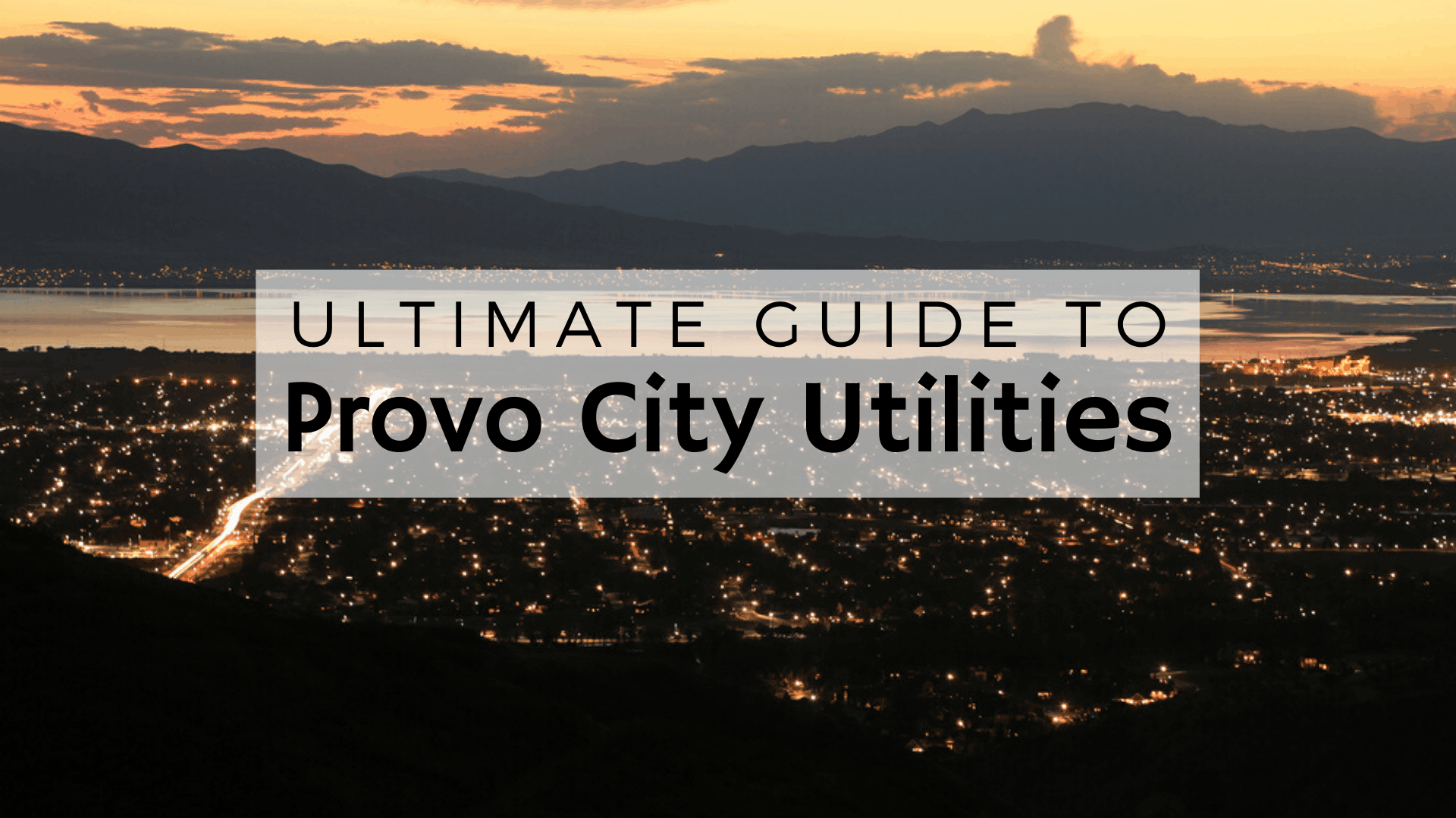 Ultimate Guide to Provo City Utilities