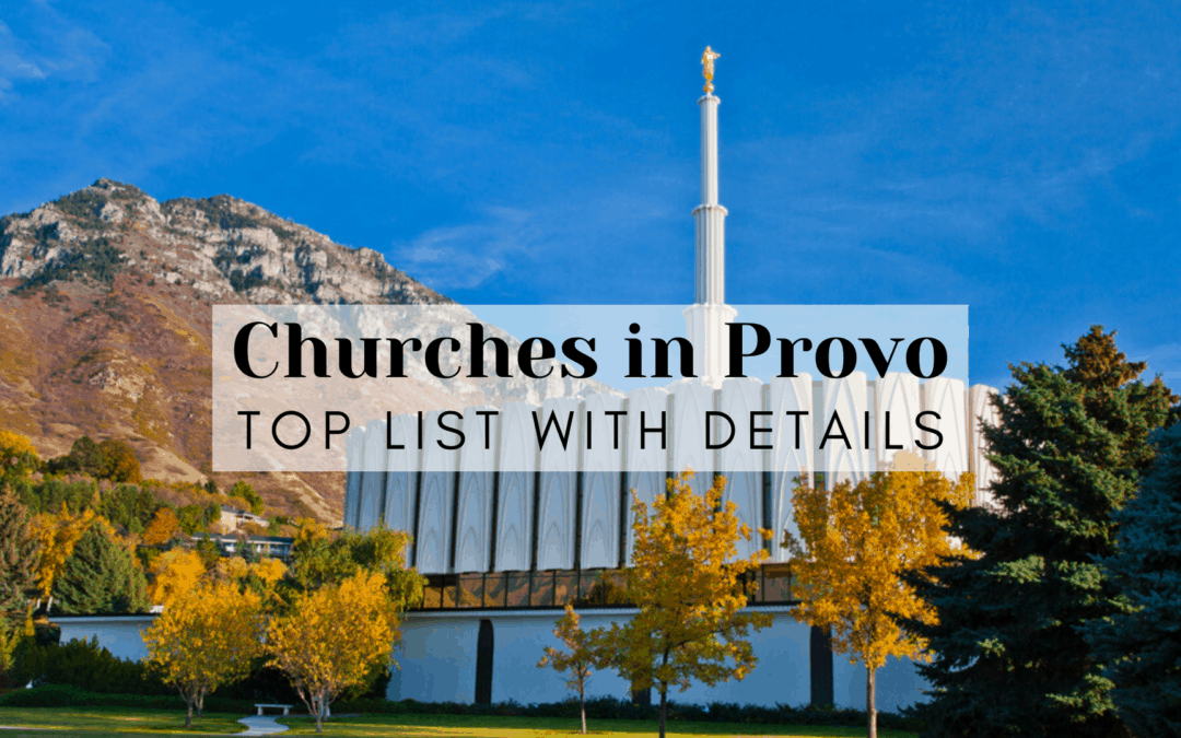Churches in Provo, UT | (2020) Top List with Details