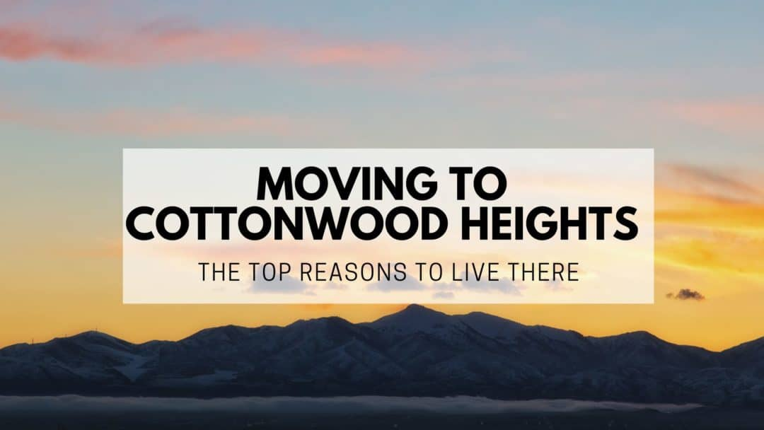 Moving to Cottonwood Heights, UT (2020) | TOP REASONS to Live There