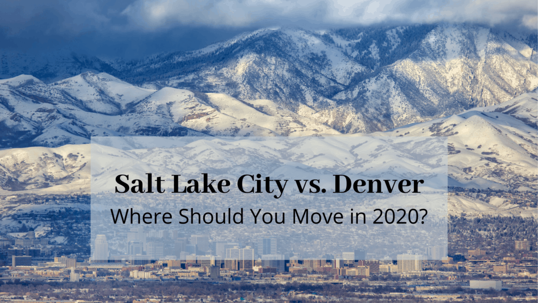 Salt Lake City vs. Denver | Where Should You Move in 2020 [Tips & Stats]?