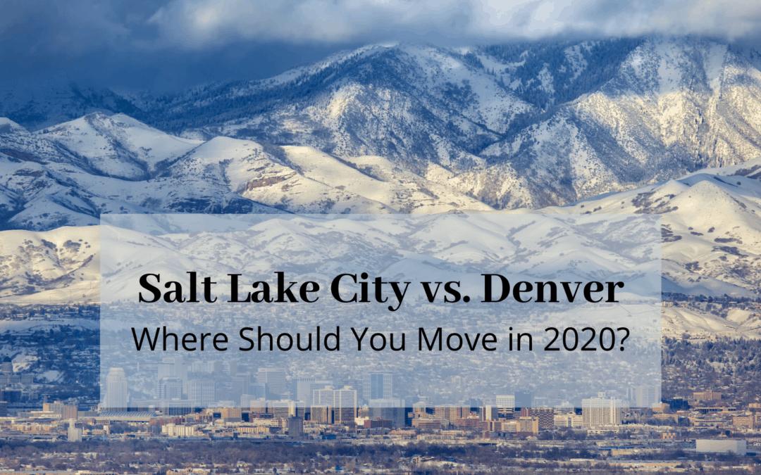 Salt Lake City vs. Denver | Where Should You Move in 2020 [Tips & Stats]?