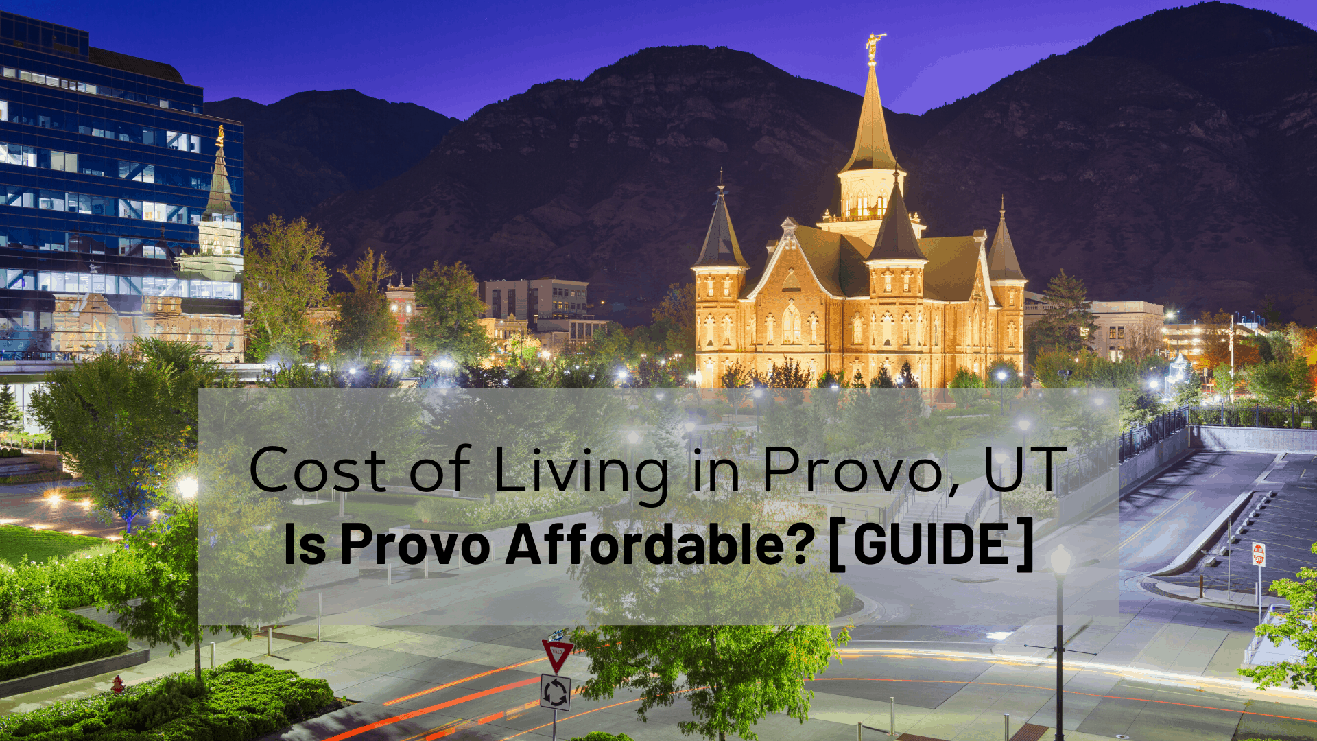 Cost Of Living In Provo Ut 2020 Is Provo Affordable Guide Wasatch Moving Co Salt Lake City Movers