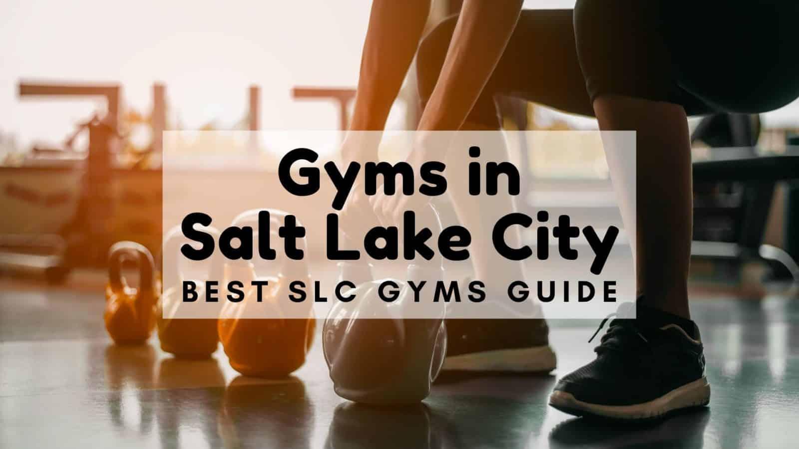 Gyms in Salt Lake City - Best SLC Gyms Guide