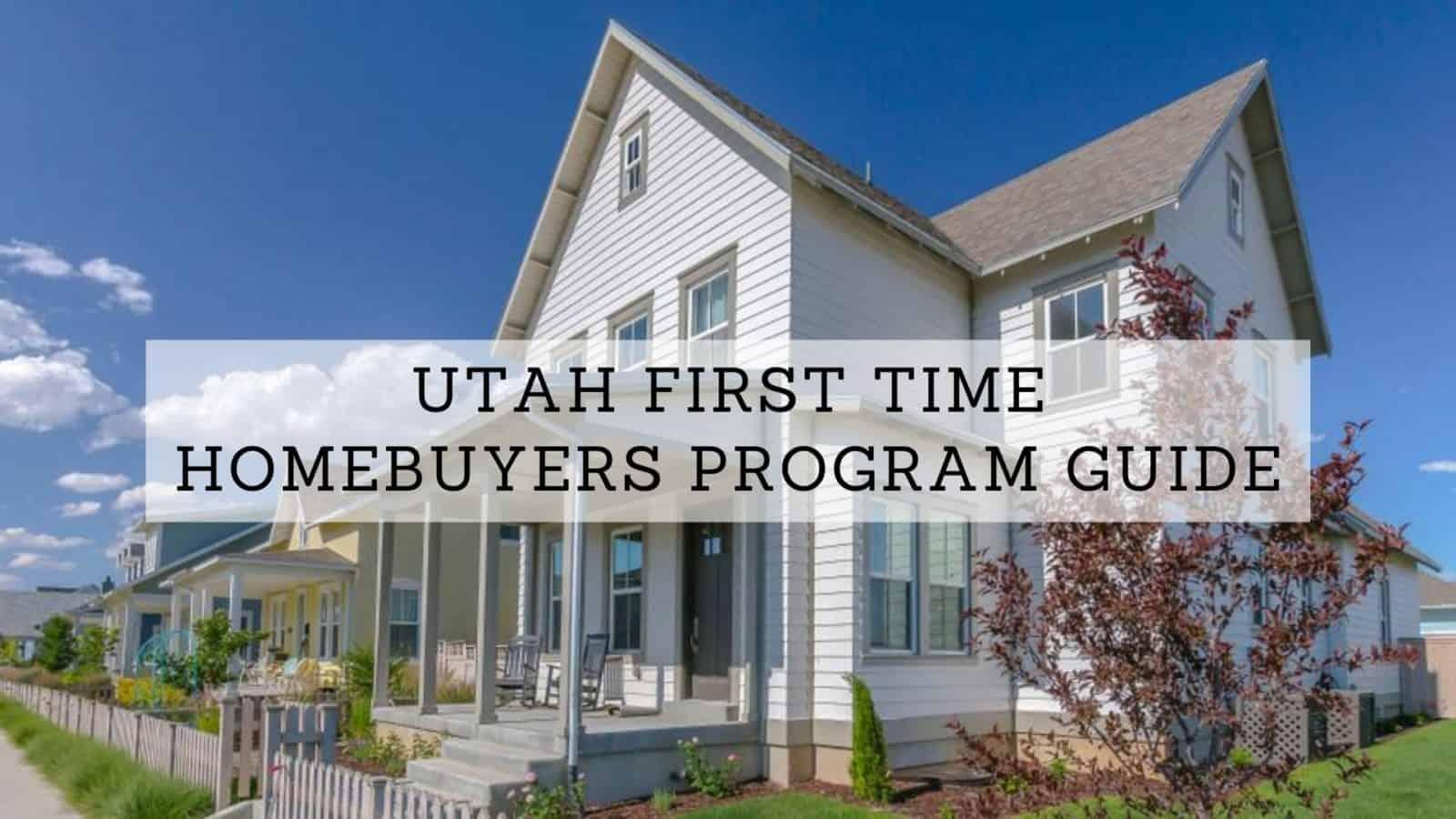 Utah First Time Homebuyers Program Guide