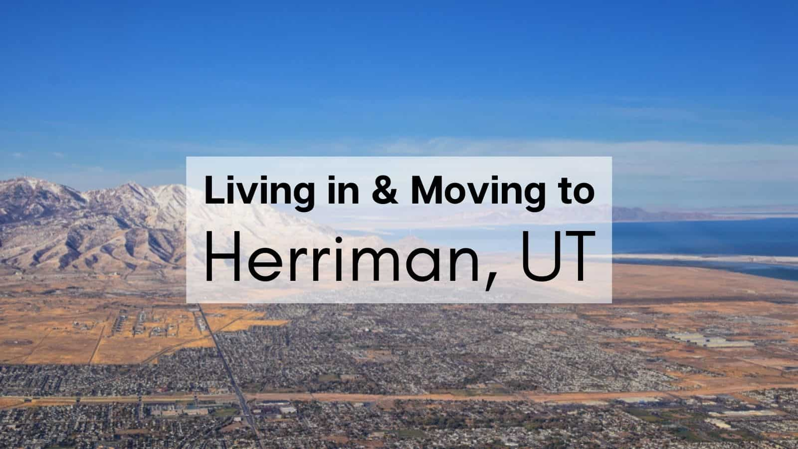How Is Living In Herriman 2021 Moving To Herriman Ut Tips Wasatch Moving Co Salt Lake City Movers